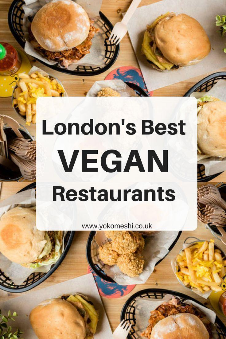 London Restaurants The Best Places To Get Vegan Junk Food In London Foodie Travel Vegan Restaurants Best Vegan Restaurants