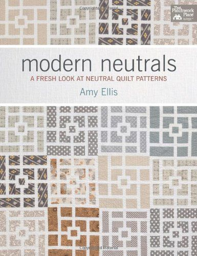 Modern Neutrals: A Fresh Look at Neutral Quilt Patterns by Amy Ellis,http://www.amazon.com/dp/1604683236/ref=cm_sw_r_pi_dp_dwwdtb0BJNEJ8036