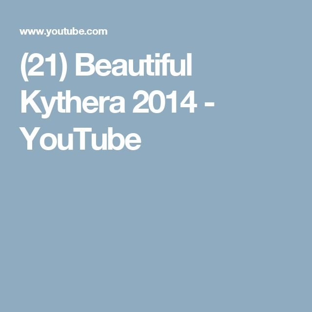 (21) Beautiful Kythera 2014 - YouTube
