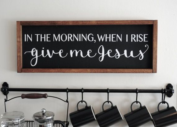 """8""""x24"""" In The Morning, When I Rise, Give Me Jesus   Wood Sign   Home Decor…"""