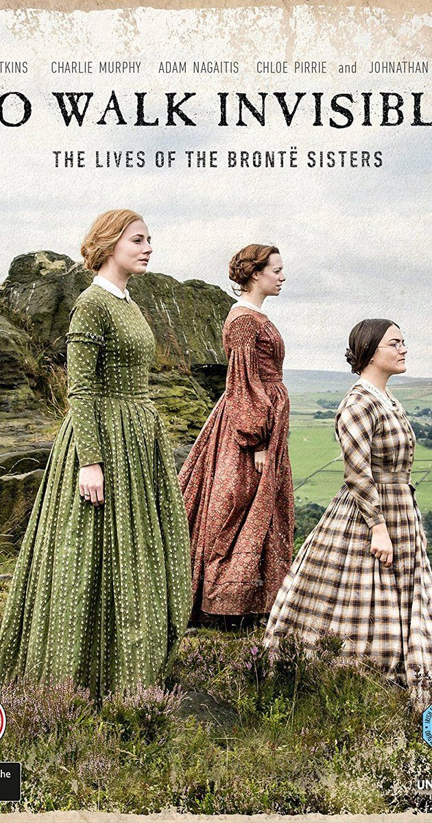 Directed by Sally Wainwright.  With Finn Atkins, Charlie Murphy, Chloe Pirrie, Adam Nagaitis. A chronicle of the Brontë sisters' battle to overcome obstacles and publish their novels, which would become some of the greatest in the English language.