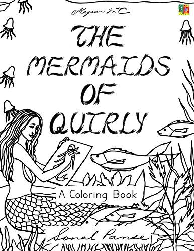 The Mermaids Of Quirly: A Coloring Book (The Quirly Color... https://www.amazon.com/dp/1539121259/ref=cm_sw_r_pi_dp_x_4sk8xbRHC44WY