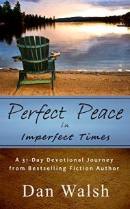 Perfect Peace: In Imperfect Times by Dan Walsh ebook deal