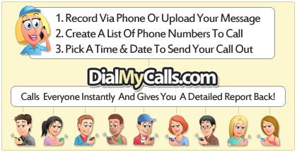 How DialMyCalls lets you voice broadcast right from your computer. Send Your Message To Everyone In Seconds! Great for Clubs and Organizations! Your Promo Code Is: D163611