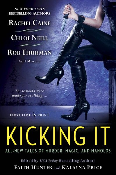 Kicking It by Rachel Caine, Chloe Neill, Rob Thurman, Faith Hunter, Kalayna Price, and Shannon K. Butcher   Publisher: Roc   Publication Date: December 3, 2013   Urban Fantasy #anthology #paranormal
