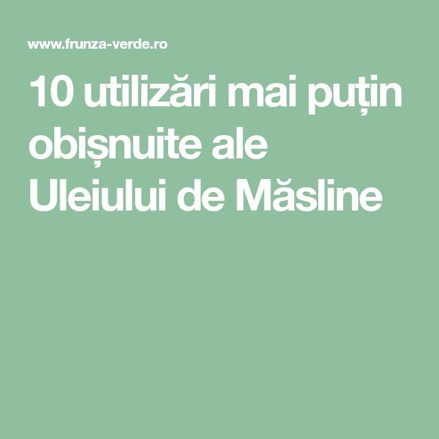 10 utilizări mai puțin obișnuite ale Uleiului de Măsline