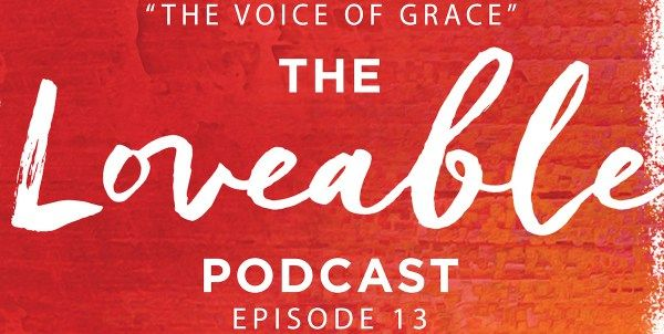 """""""Grace isn't just acceptance of the status quo. Grace contains the status quo—all of our struggle and pain and mess—and embraces us and values us anyway. Grace demands that nothing be changed for love and connection to happen, and that kind of love has power."""" In Episode 13 of The Loveable Podcast, we talk about […]"""