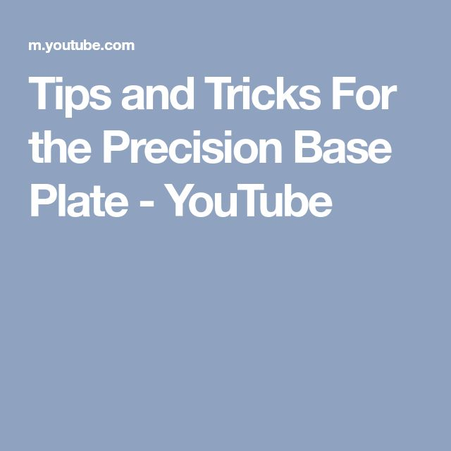 Tips and Tricks For the Precision Base Plate - YouTube