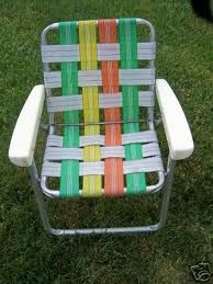 lawn chairs that scraped up the bottoms of your legs like crazy when you were wearing shorts.