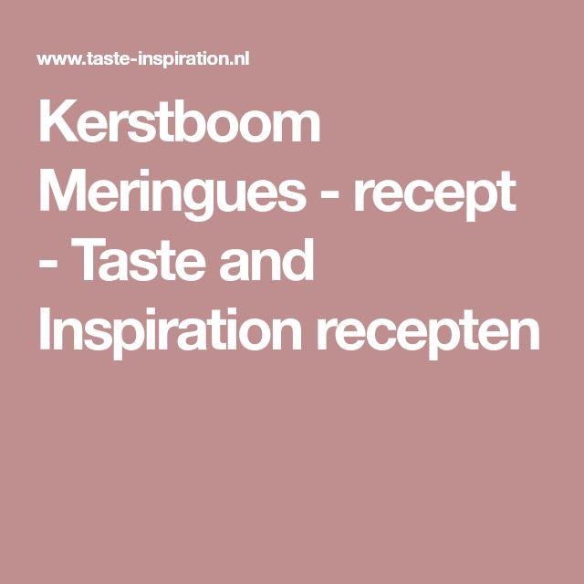 Kerstboom Meringues - recept - Taste and Inspiration recepten