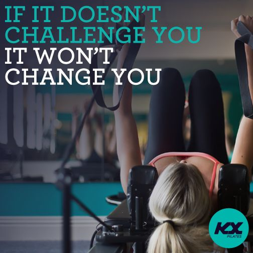 If it doesn't challenge you, it won't change you.  #kxpilates #kxgroup #fitspo #motivation #workout #weights #pilates #fitness #challengeyourself #defineyourself