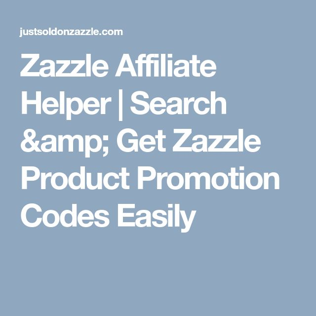 Zazzle Affiliate Helper | Search & Get Zazzle Product Promotion Codes Easily
