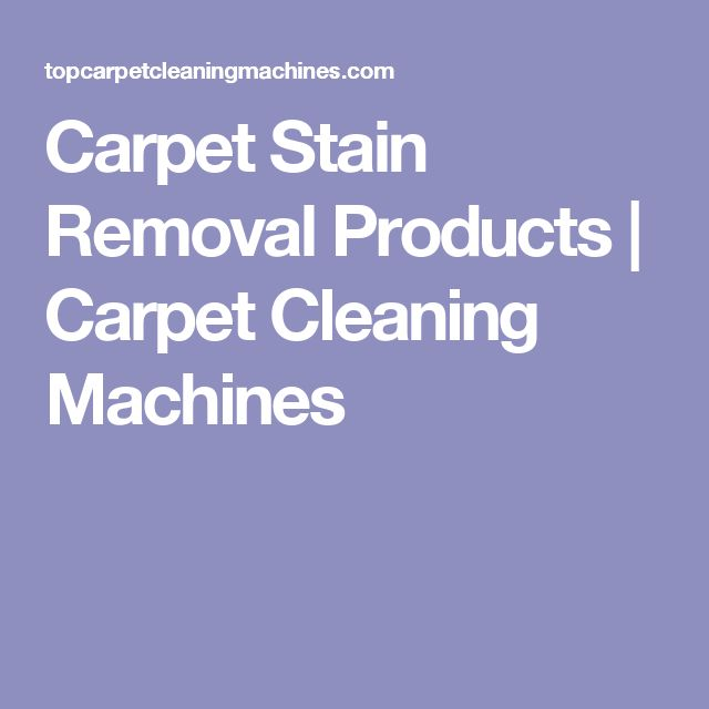 Carpet Stain Removal Products | Carpet Cleaning Machines