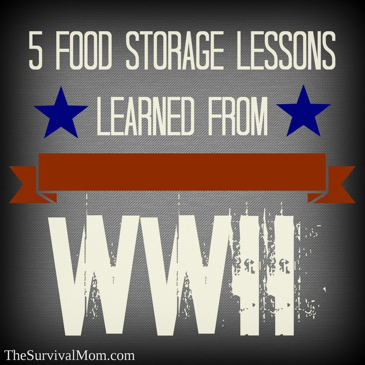 Five food storage lessons learned from World War II. Still relevant today! | www.TheSurvivalMom.com