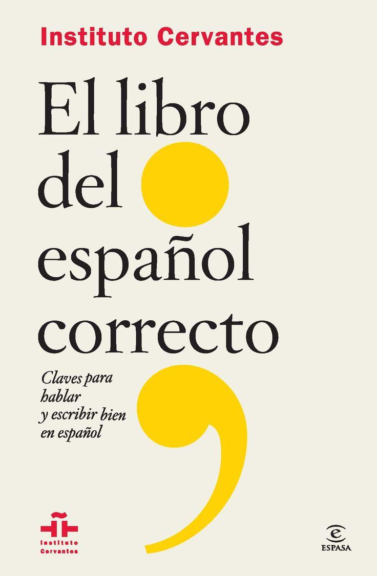 El libro del español correcto (Flexibook), de Instituto Cervantes. Claves para hablar y escribir bien en español