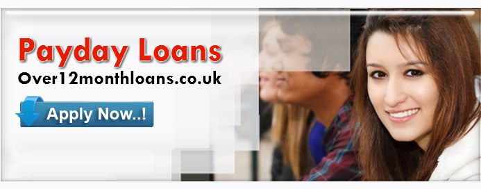 Payday Loans Over 12 Month Loans: Accessibility Of Funds For 12 Months
