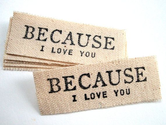 because I love you tags...I want these!!!: Sewing In, Hands Stamps, Sewing Projects, Handmade Gifts, Kids Clothing, Fabrics Crafts, Diy'S Gifts, Gifts Tags, Quilts Labels