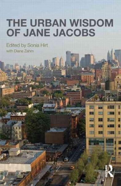 The Urban Wisdom of Jane Jacobs
