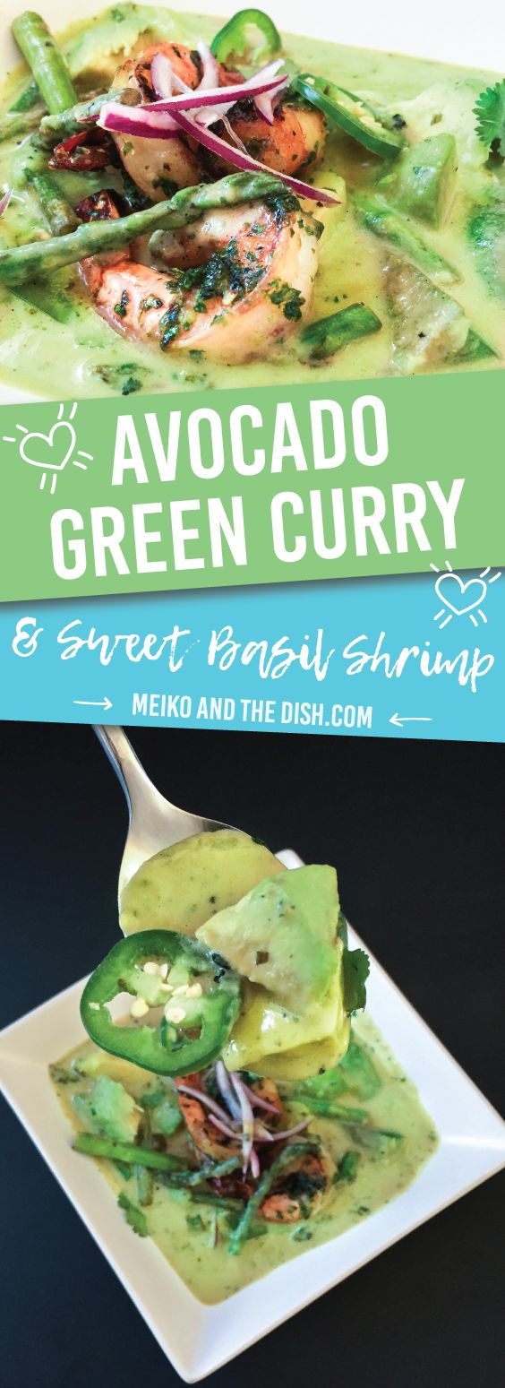 Avocado Green Curry with Sweet Basil Shrimp – this recipe is a crowd favorite because of the sweet and spicy flavors with each delectable bite. Recipe via MeikoAndTheDish.com