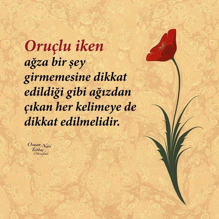 Oruç  #oruç #ramazan #mide #dikkat #ağız #söz #osmannuritopbaş #nuritopbaş #hayırlıcumalar #ilmisuffa