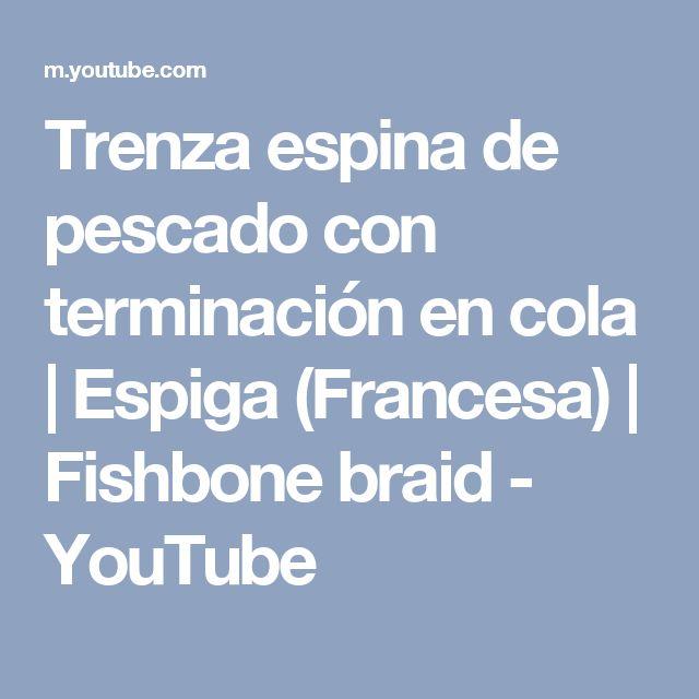 Trenza  espina de pescado con terminación en cola | Espiga (Francesa) | Fishbone braid - YouTube