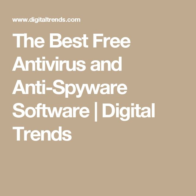 The Best Free Antivirus and Anti-Spyware Software | Digital Trends