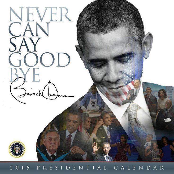 Barack Obama Calendar Never Can Say Goodbye 2016.  https://blackhistoryphotos.com/collections/vintage-1940-present-photos-african-american