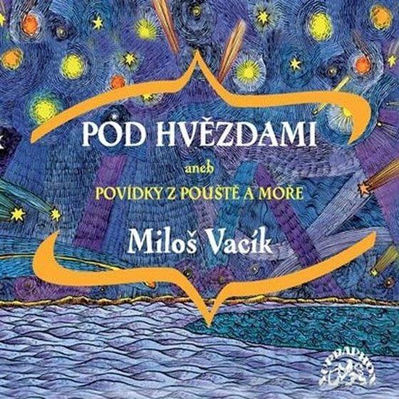 Preiss, V., Somr,J., Vacík,M., Vitouš,A. - Pod hvězdami/Aneb povídky z pouště a moře, CD