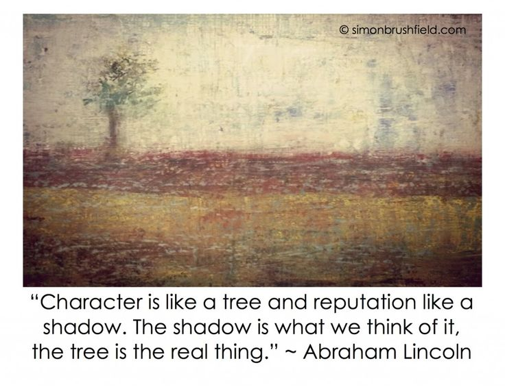 The Secret behind a Good Reputation Revealed: What Abraham Lincoln can teach us about Character