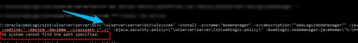 WebLogic NodeManager installNodeMgrSvc: The system cannot find the path specified