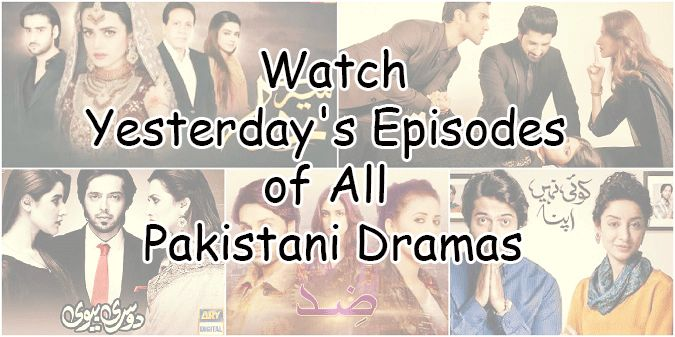 Watch Pakistani Drama Yesterdays 20th June 2017 Episodes in HD Quality. Find all yesterday's episodes of all pakistani dramas online. watch your favorite drama