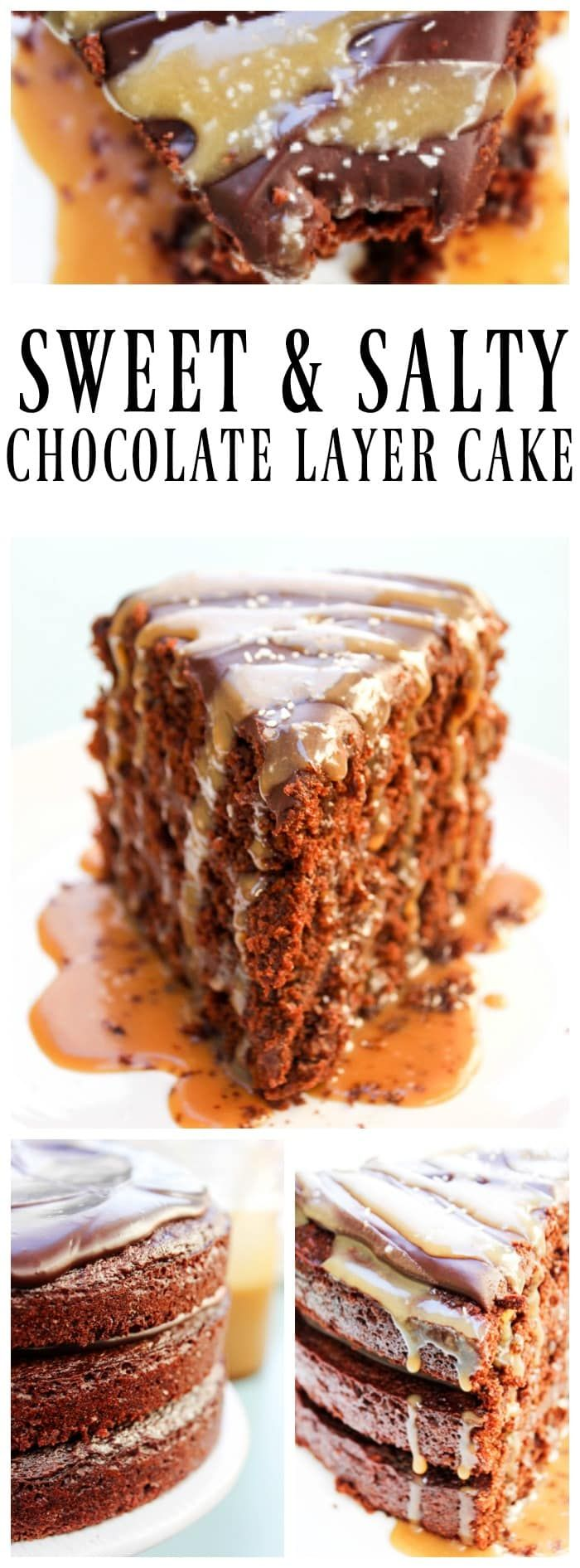 Sweet & Salty Chocolate Layer Cake layers of rich buttermilk chocolate cake and ganache, drizzled with a salted caramel sauce & topped with coarse sea salt.