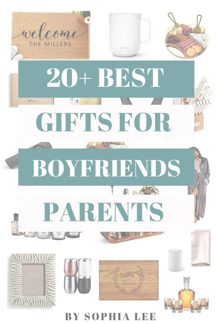 25 Best Gifts For Boyfriends Family They Ll Obsess Over Gifts For Boyfriend Parents Good Gifts For Parents Best Boyfriend Gifts