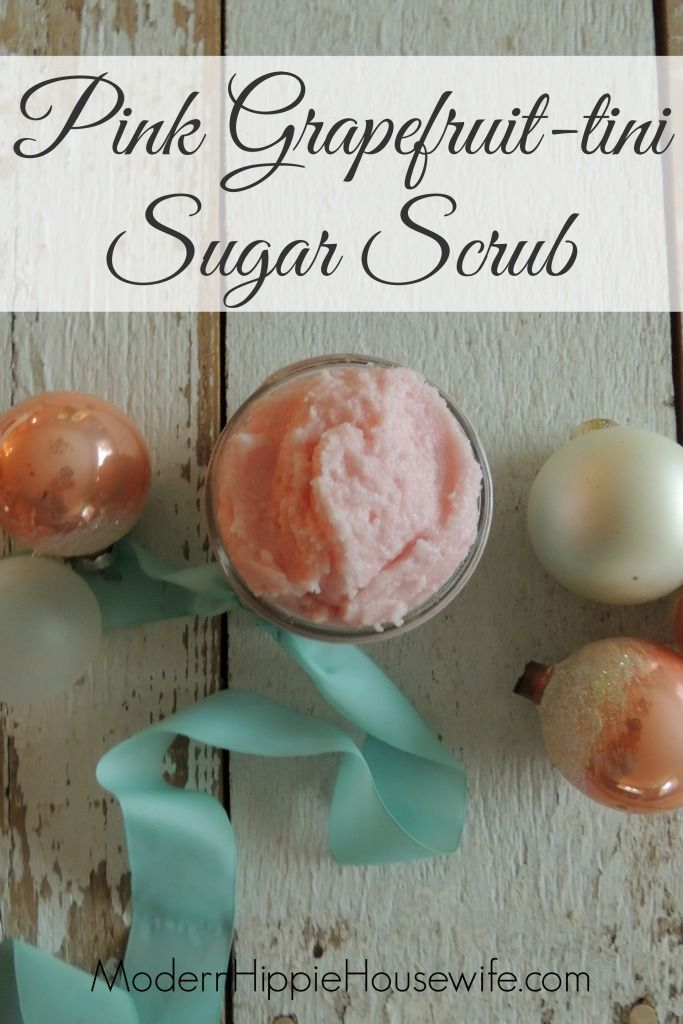 Pink Grapefruit-tini Sugar Scrub, and incredibly moisturizing exfoliant! The perfect homemade gift! - Modern Hippie Housewife