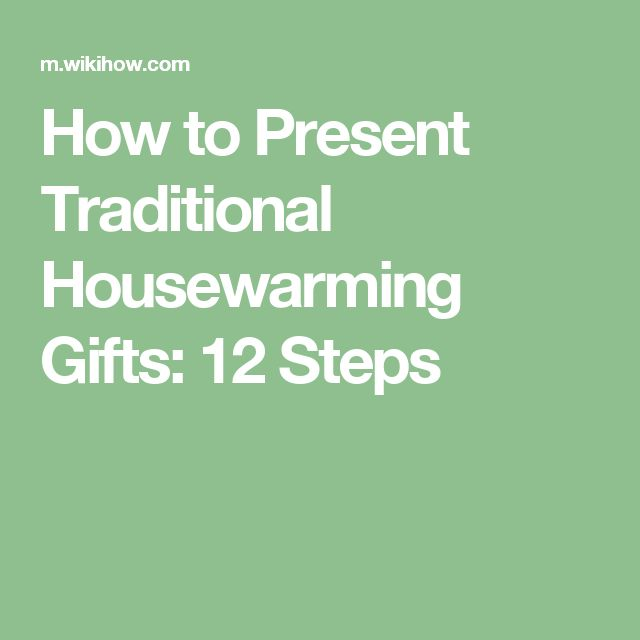 How to Present Traditional Housewarming Gifts: 12 Steps