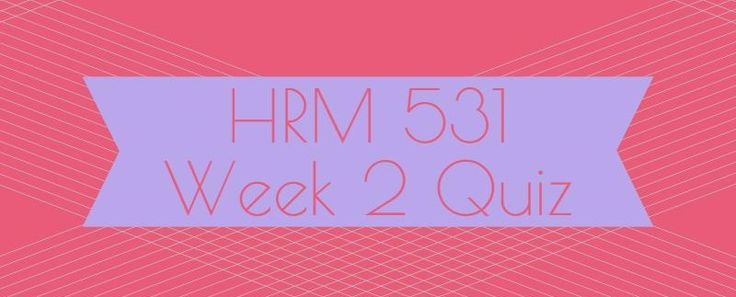 HRM 531 Week 2 Quiz1. The type of private pension plan in which an employer promises to pay a retiree a stated pension is a2.Reviews of both laboratory and field tests of _____________ are quite consistent. Individuals tend to follow a norm of fairness and to use it as a basis for distributing rewar