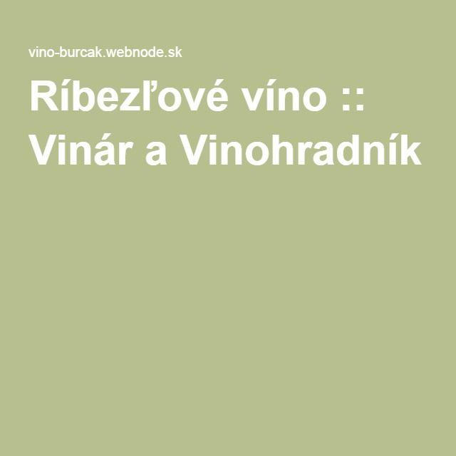 Ríbezľové víno :: Vinár a Vinohradník