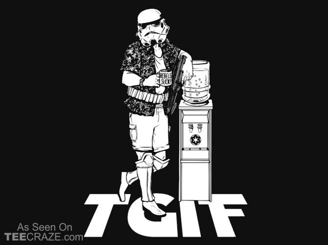 TGIF Stormtrooper T-Shirt - http://teecraze.com/tgif-stormtrooper-t-shirt/ -  From Funny On Shirts    #tshirt #tee #art #fashion #TCRZ #clothing #apparel #StarWars