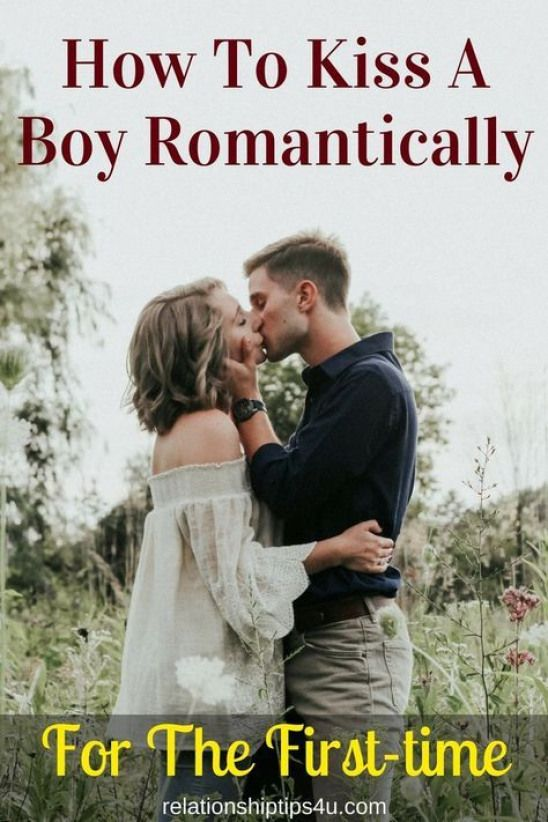 How To Kiss A Boy Romantically For The First Time