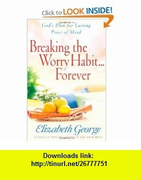 10 best e book pdf images on pinterest noel amazing places and breaking the worry habitrever gods plan for lasting peace of mind fandeluxe Image collections
