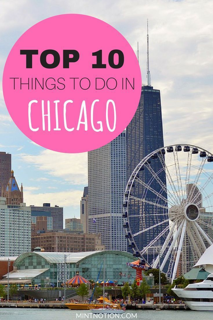 Top 10 Things To Do In Chicago | Chicago | Chicago winter, Chicago ...