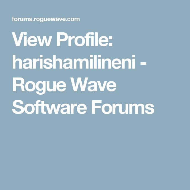 View Profile: harishamilineni - Rogue Wave Software Forums