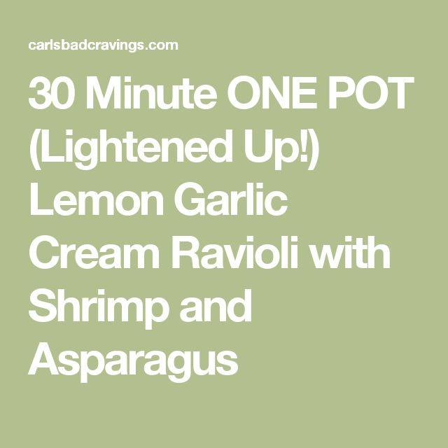 30 Minute ONE POT (Lightened Up!) Lemon Garlic Cream Ravioli with Shrimp and Asparagus