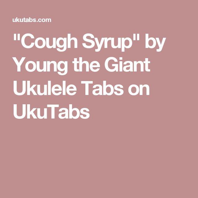 Cough Syrup By Young The Giant Ukulele Tabs On Ukutabs Ukulele