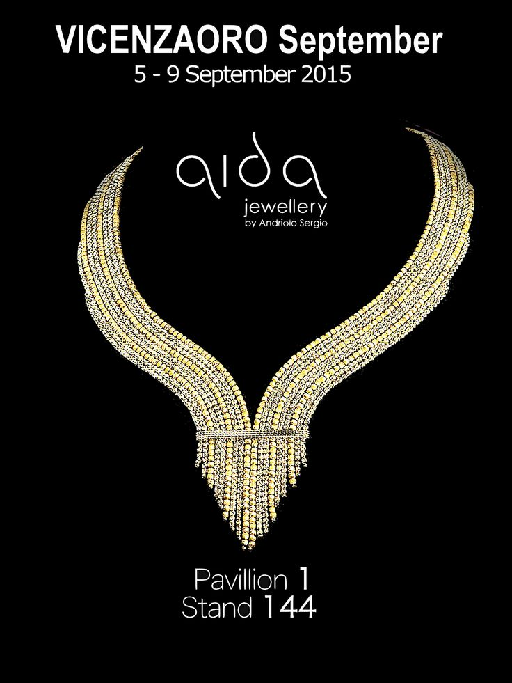 Aida Jewellery by Andriolo Sergio Coi Srl at VICENZAORO Pav. 1 Booth 144  Unique and customized masterpieces designed and handmade in Italy www.aidajewellery.com