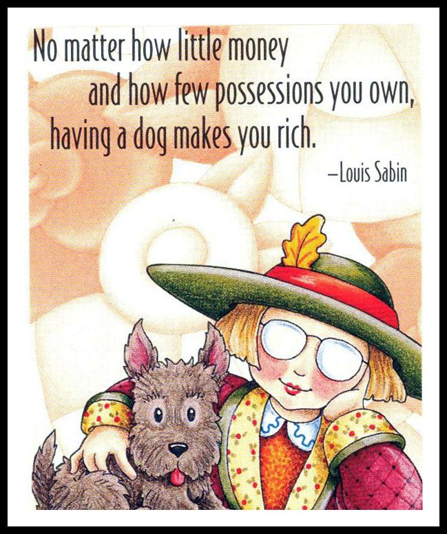Dog Lovers | Having a dog makes you rich.