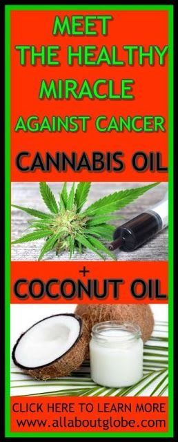 Cannabis and Coconut Oil- The Healthy Miracle Against Cancer !