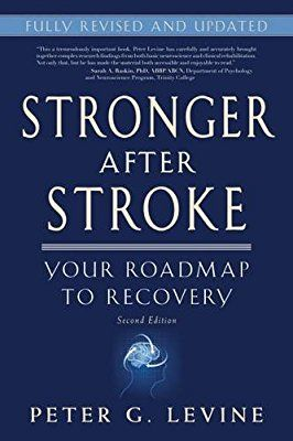 "Stronger After Stroke Peter G Levine' s book, ""Stronger After Stroke"" is a must read for those recovering from a stroke and their ca..."