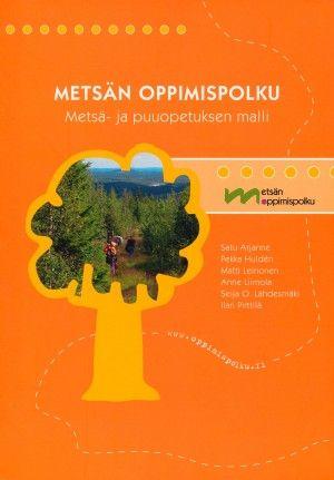 Metsän oppimispolulla metsä- ja puuopetus jakaantuu kuudeksi osa-alueeksi, joissa jokaisessa on ikävaiheittaiset päämäärät. Sisältää myös valmiita harjoituksia ja tehtäviä eri-ikäisille oppijoille.