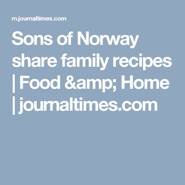 Sons of Norway share family recipes   Food & Home   journaltimes.com